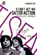 (I can't get no) satisfaction. Storia di un riff leggendario - di Francesco Ughi