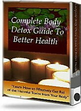 Body Detox, A Complete Guide To Better Health. Get Rid Of Harmful Toxins (Cd)