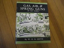 GAS, AIR AND SPRING GUN OF THE WORLD, 1st ed., Walter H. B. Smith -1957