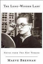 The Long-winded Lady: Notes from The New Yorker by Maeve Brennan - New