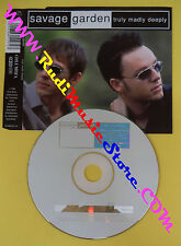 CD Singolo Savage Garden Truly Madly Deeply COL 665127 2 no lp mc vhs dvd(S31**)