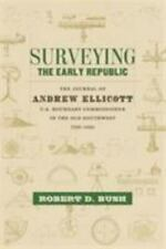 Library of Southern Civilization Ser.: Surveying the Early Republic : The Journal of Andrew Ellicott, U. S. Boundary Commissioner in the Old Southwest, 1796-1800 (2016, Hardcover)