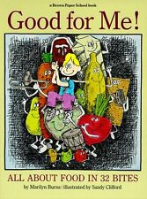 Good for Me!: All About Food in 32 Bites (A Brown