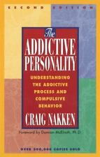The Addictive Personality : Understanding the Addictive Process and...