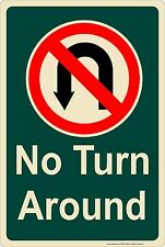 "No Turn Around 8"" x 12"" Aluminum Metal Sign Made in USA"