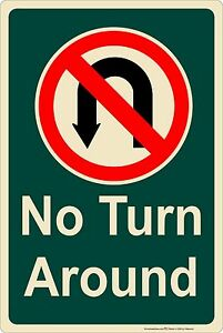 "No Turn Around 8"" x 12"" Aluminum Metal Sign Made in USA"