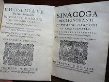 GARZONI TOMMASO : PAZZIA Hospidale Pazzi Incurabili 1617 + Sinagoga Ignoranti