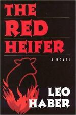 The Red Heifer : A Novel (New York City History and Culture) Haber, Leo Hardcov