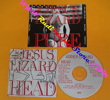 CD THE JESUS LIZARD Head/pure 1990 T&GLP#54CD (Xs10) no lp mc dvd