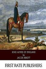 King Alfred of England by Jacob Abbott (2014, Paperback)