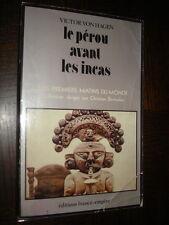 LE PEROU AVANT LES INCAS - V. Von Hagen 1979