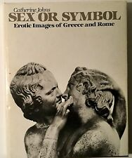 Sex Or Symbol Erotic Images Of Greece Rome 1982 1St Edition Illustrated