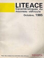 TOYOTA LITE ACE - CARACTERISTIQUES DU NOUVEAU VEHICULE - OCTOBRE 1985