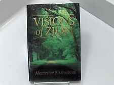VISIONS OF ZION Becoming Pure in Heart Alexander B. Morrison Mormon LDS