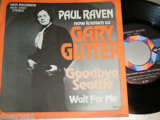 "7"" - Paul Raven (Pre Garry Glitter) Goodbye Seattle & Wait for me - 1969 VG++"