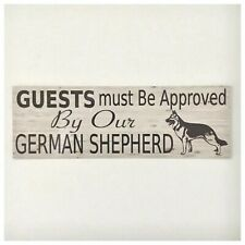 German Shepherd Dog All Guests Must Be Approved By Sign Hanging or Plaque