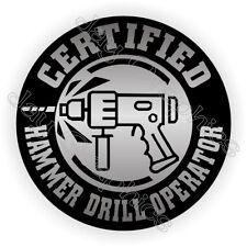 Hammer Drill Operator Hard Hat Sticker  Funny Decal Label Safety Helmet Foreman