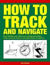 How to Track and Navigate by Neil Wilson Wilderness Survival Navigation Book