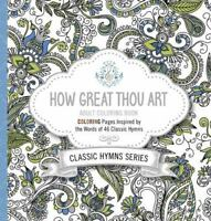 How Great Thou Art Adult Coloring Book: Coloring Pages Inspired by the Words