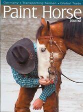 2007 Paint Horse Journal: International Issue/Germany/Canada/Transporting Semen