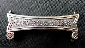 CLASP or BAR 'TAKU FORTS 1858' for the SECOND CHINA WAR MEDAL 1857 - 1860.