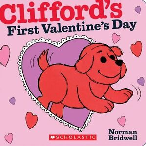 Cliffords First Valentines Day by Norman Bridwell