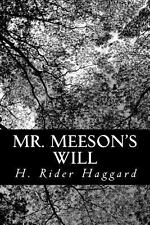 Mr. Meeson's Will by H. Rider Haggard (2013, Paperback)