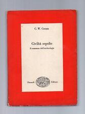 civilta' sepolte - il romanzo dell archeologia - c.w.ceram - edizione einaudi