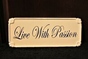 """LIVE WITH PASSION"" Heavy METAL Wall Plaque SIGN Distress LOOK Style SHABBY CHIC"