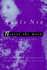 Nearer the Moon : The Unexpurgated Diary of Anais Nin, 1937-1939 by Anaïs Nin (1