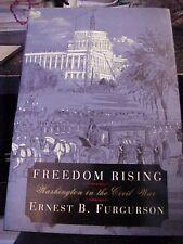 2004 book FREEDOM RISING WASHINGTON (DC) IN THE CIVIL WAR; US CAPITAL CITY