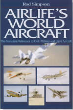 Airlife's World Aircraft: The Complete Reference to Civil, Military and Light...