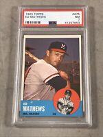 1963 TOPPS #275 EDDIE MATHEWS PSA NM 7 HOF