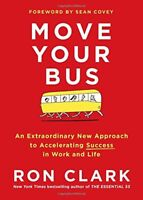 Move Your Bus: An Extraordinary New Approach to Accelerating Success in Work…