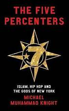 The Five Percenters: Islam, Hip-hop and the Gods of New York by Michael...