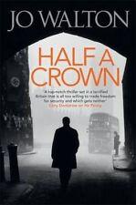 Half A Crown by Jo Walton (Paperback, 2014)