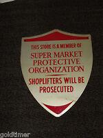 VINTAGE SUPER MARKET PROTECTIVE ORGANIZATION SHOPLIFTERS PROSECUTED METAL SIGN