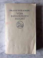 Franz Wieacker: Vom römischen Recht, Wirklichkeit u. Überlieferung, Leipzig 1944