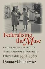 Federalizing the Muse: United States Arts Policy and the National Endowment for