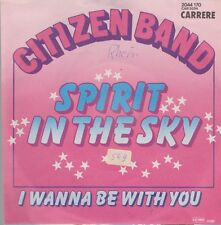 """7"""" Citizen Band Spirit In The Sky (Coverversion) / I Wanna Be With You 80`s"""