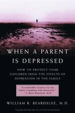 When a Parent Is Depressed: How to Protect Your Children from Effects of Depress