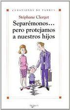 Separémonos? pero protejamos a nuestros hijos. ENVÍO URGENTE (ESPAÑA)