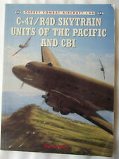 C-47/R4D Skytrain Units of the Pacific and CBI (Combat Aircraft Book 66)