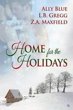 Home for the Holidays by L. B. Gregg, Z. A. Maxfield and Ally Blue (2013,...