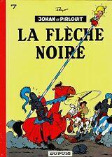 JOHAN et PIRLOUIT  7: LA FLÈCHE NOIRE par Peyo. DUPUIS, 1984.