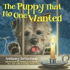 The Puppy That No One Wanted by Anthony DeStefano (2015, Hardcover)