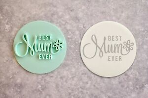 Best Mum Ever Mother's Day Embosser Stamp Cookie Fondant Flower