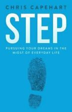 Step: Pursuing Your Dreams In The Midst Of Everyday Life
