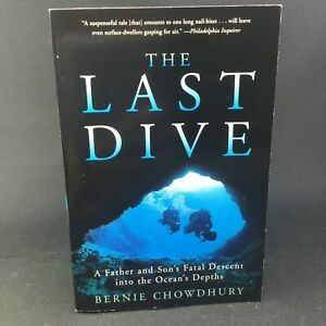 The Last Dive : A Father and Son's Fatal...*SIGNED* by Bernie Chowdhury