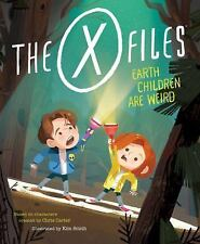 X-files: Earth Children Are Weird by Kim Smith Hardcover Book